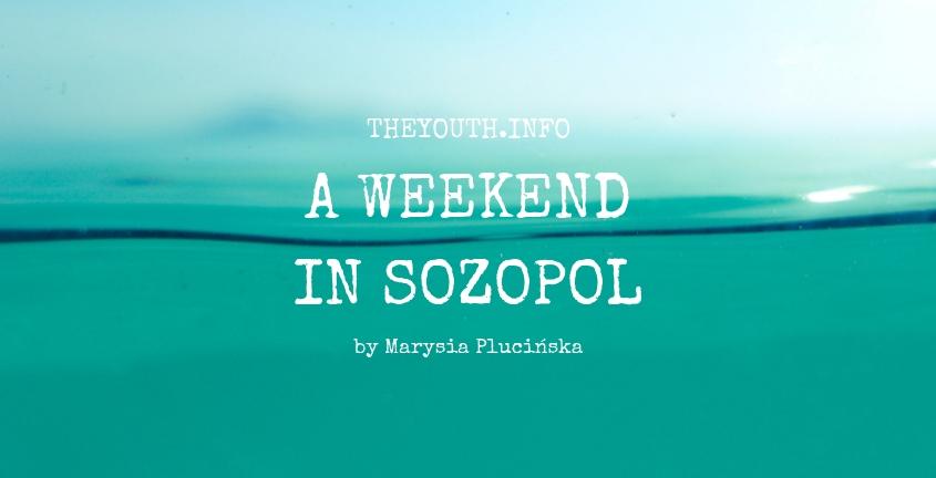 A weekend in Sozopol
